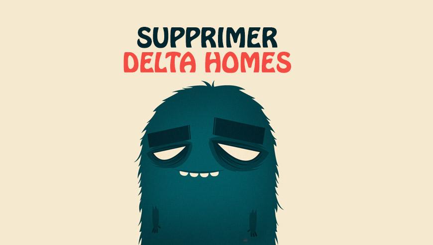 supprimer delta homes