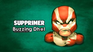 supprimer buzzing dhol
