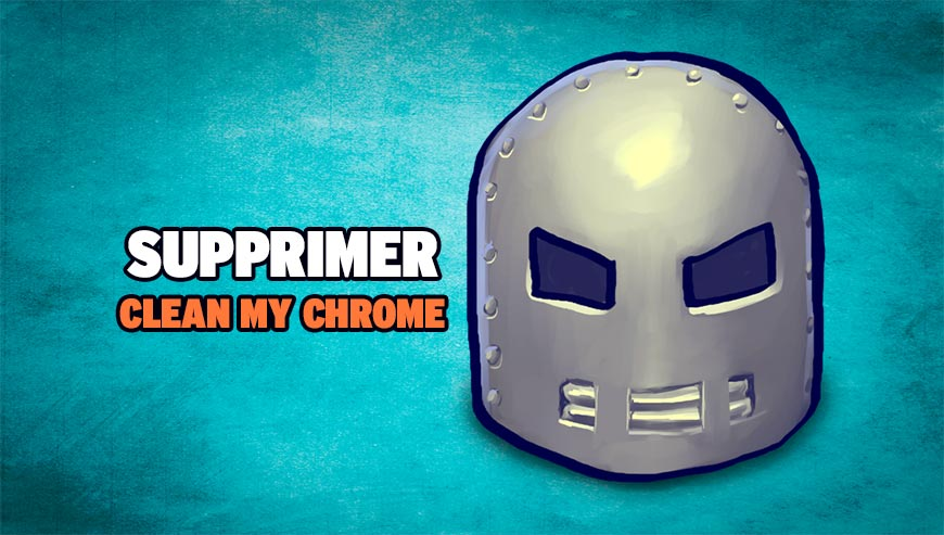 Supprimer Clean My Chrome